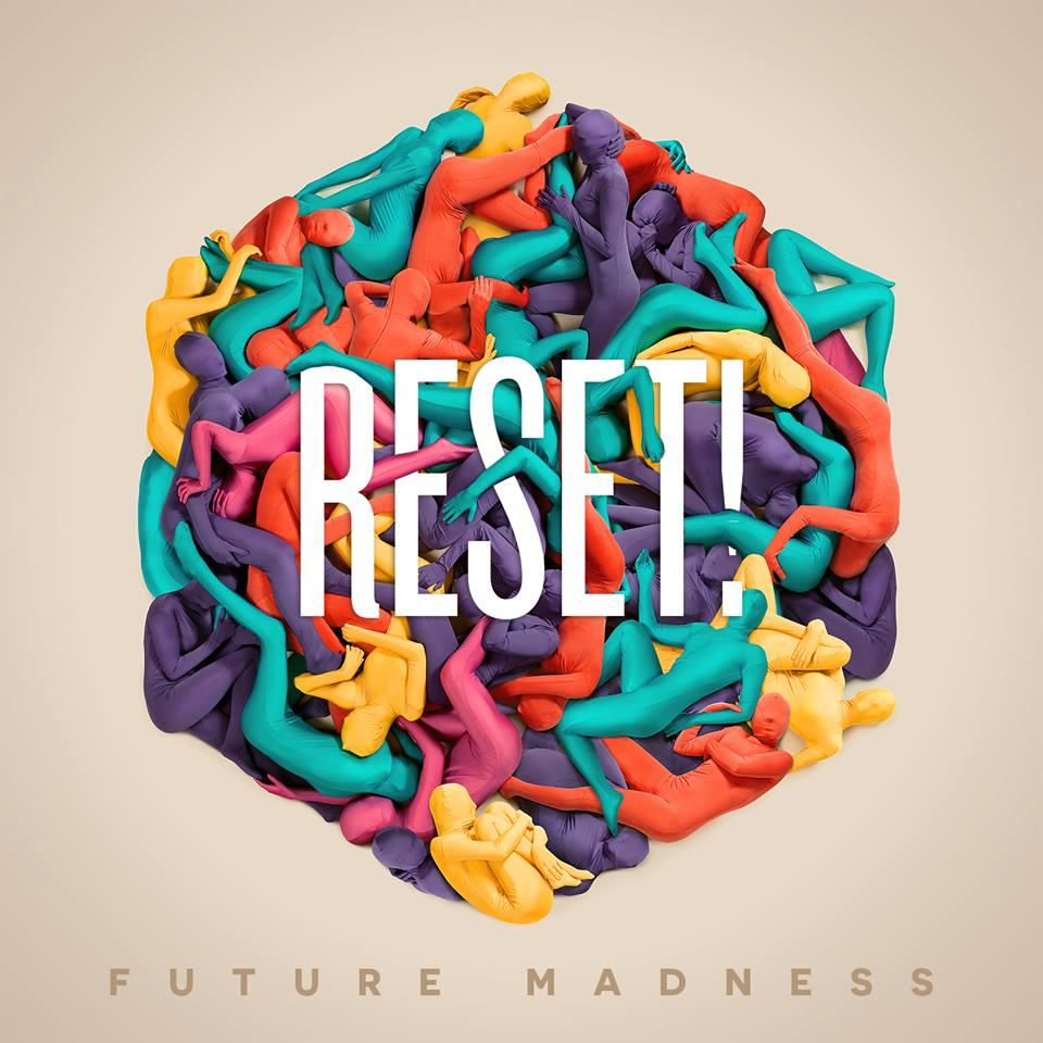 Reset Future Madness