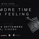 "NICK CAVE TORNA AL CINEMA IL 27 E 28 SETTEMBRE CON UN NUOVO FILM ""ONE MORE TIME WITH FEELING"""
