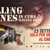 THE ROLLING STONES LIVE IN CUBA AL CINEMA SOLO IL 23 SETTEMBRE !