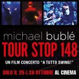 Michael Bublé al cinema  il 25 e 26 ottobre con Tour Stop 148