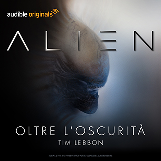 Alien: ascolta il primo episodio in anteprima