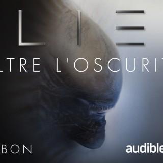 Alien, Oltre L'Oscurità – episodio 1
