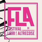 Un Festival per parlare di Libri e di Altrecose: è il FLA a Pescara dal 9 al 12 novembre, non mancare!