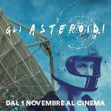 """""""Gli Asteroidi"""" delicata pellicola italiana dedicata ai ventenni, nelle sale dal 1° novembre"""