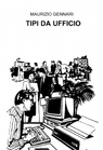 copertina di TIPI DA UFFICIO