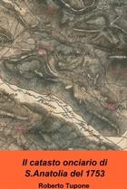 Il Catasto Onciario di S.Anatolia del 1753