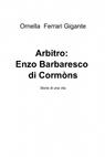 Arbitro: Enzo Barbaresco di Cormòns