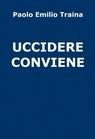 UCCIDERE CONVIENE