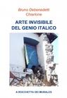 ARTE INVISIBILE DEL GENIO ITALICO