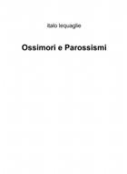Ossimori e Parossismi