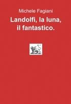Landolfi, la luna, il fantastico.