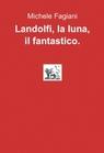 copertina Landolfi, la luna, il fantastico.
