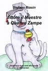 Ettore il Maestro a Quattro Zampe