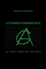 copertina GIUSANATURANARCHIA