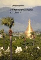 Un treno per Mandalay…e d'intorni