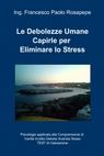 Le Debolezze Umane Capirle per Eliminare lo Stress