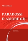 PARADOSSI D'AMORE (II)
