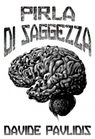 copertina di PIRLA DI SAGGEZZA