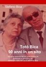 Totò Bica: 90 anni in un sito