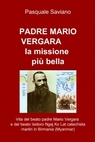 PADRE MARIO VERGARA la missione più bella