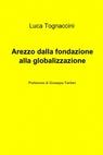 Arezzo dalla fondazione alla globalizzazione