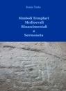 Simboli Templari Medioevali Rinascimentali a Sermoneta