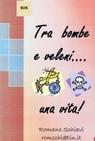 Tra bombe e veleni….una vita!