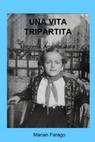 copertina UNA VITA TRIPARTITA
