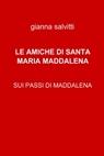 copertina LE AMICHE DI SANTA MARIA MADDALENA