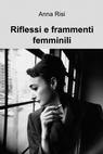 copertina di Riflessi e frammenti femminili