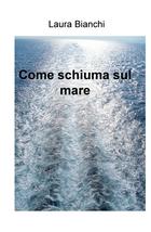 Come schiuma sul mare