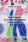 Jam Session. La necessità creativa in educazione