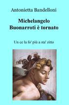 Michelangelo Buonarroti è tornato