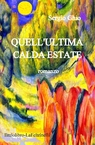 """Quell'ultima calda estate"""