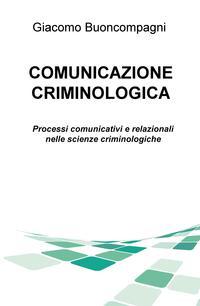 COMUNICAZIONE CRIMINOLOGICA