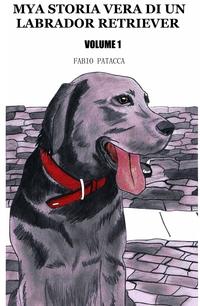Mya storia vera di un labrador retriever