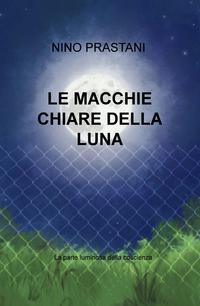 LE MACCHIE CHIARE DELLA LUNA