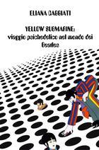 YELLOW SUBMARINE: viaggio psichedelico nel mondo dei Beatles