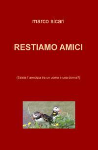 RESTIAMO AMICI