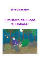 """Il mistero del Liceo """"S.Holmes"""""""