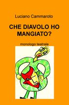CHE DIAVOLO HO MANGIATO?