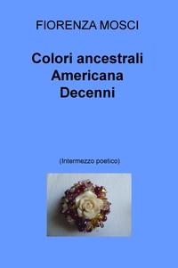 Colori ancestrali   Americana   Decenni