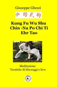 Kung Fu Wu Shu  Chin -Na Po Chi Ti Ehr Tao