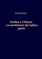 Dorfles e il Kitsch. Le oscillazioni del cattivo gusto