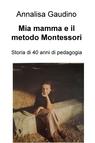Mia mamma e il metodo Montessori
