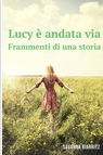 LUCY E' ANDATA VIA