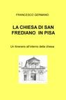 LA CHIESA DI SAN FREDIANO IN PISA