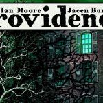 L'orrore cosmico di Lovecraft secondo Alan Moore con Providence e Neonomicon