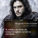 Jon Snow è vivo o morto? Te lo dice Siri. L'assistente virtuale Apple è una fan di Game of Thrones
