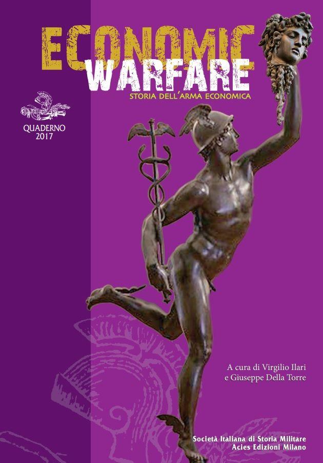 Economic Warfare. Storia dell'arma economica